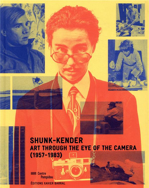 SHUNK-KENDER - ART THROUGH THE EYE OF THE CAMERA (1957-1983) -ANGLAIS-